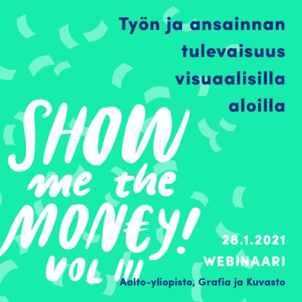 Show Me the Money -seminaarin otsikko, järjestäjät, päivämäärä kuvassa